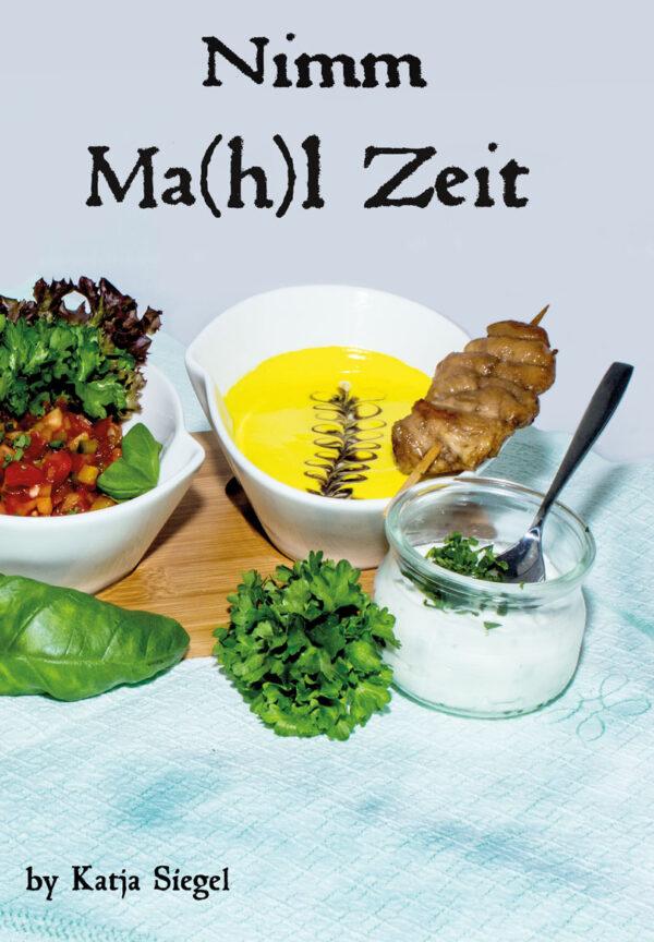 Kochbuch-Nimm_Ma(h)l Zeit-ein_Ratgeber für gesunde Ernährung_mit Ernährungsampel_Katja Siegel_Sellosverlag_Sellos Verlag_Kochbuch_Nimm Ma(h)l Zeit_ebook_kostenloser download_Mietkoch_Gastronomie_laktosefrei_glutenfrei_ketogen_laktose_gluten_lowcarb_vegetarisch_vegan_Genuss_Gicht_Diabetes_DGE_Medicalpark_HACCP_Webseminare_ausgewogen_nachhaltig_Ernährung_Kochen_Kräuterheilkunde_Phytotherapie_essen und trinken_backen_selbstgemachtes_Fotografie_Photography_Hochzeit_Fooddesign_Immobilien_Foodfotografie_food_Events_Sport_Eishockey_Stock_Fotografie-Seife_Kati´s Blog_Kosmetik_Plastikfrei_Travel_Reisen_unterwegs_Bayern_publishing_house publishing_Autorin_Bernau am Chiemsee_Chiemsee_Chiemgauer Alpen_Sellosverlag by Katja Siegel